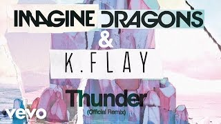 Скачать Imagine Dragons K Flay Thunder Official Remix