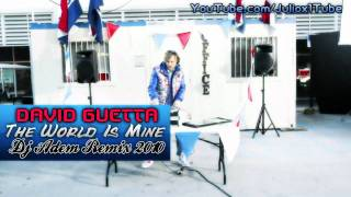David Guetta - The World Is Mine (Dj Adem Remix 2010) + **DOWNLOAD**