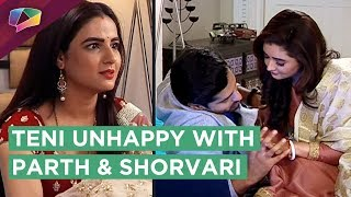 Teni Gets Annoyed With Parth And Shorvari | Dil Se Dil Tak | Colors Tv