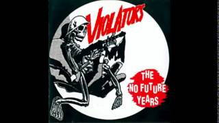 Video The Violators - The no future years (Full Album) download MP3, 3GP, MP4, WEBM, AVI, FLV Juni 2017