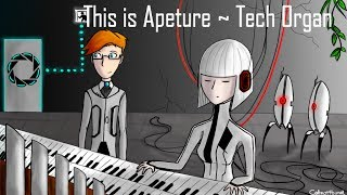 This is Aperture ~ Tech Organ