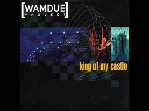 Wamdue Project - King Of My Castle [original 1997 version]