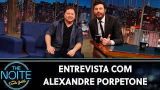 Entrevista com Alexandre Porpetone   The Noite (21/11/19)