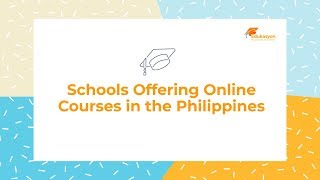 DISTANCE LEARNING: Schools Offering Online Courses in the Philippines