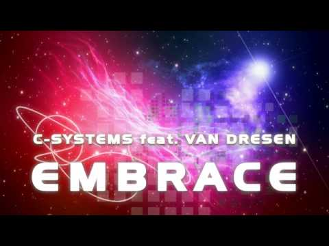 c-systems-feat-van-dresen-embrace-original-mix-official-full-length-hq-dino