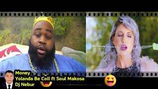 MONEY - YOLANDA BE COOL FT SOUL MAKOSA - DJ NEBUR