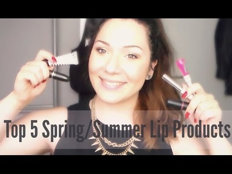 My Top 5 Spring/Summer Lip Products!