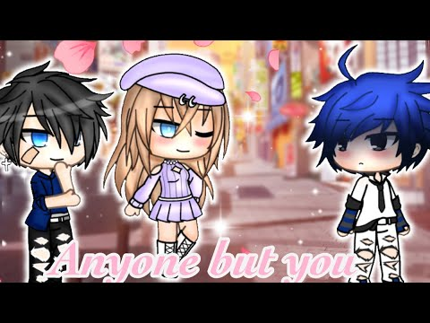 Anyone but you | GLMV ( part 2 of you just want my sister )  { Gacha life }