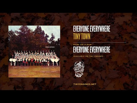 Everyone Everywhere - Tiny Town