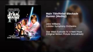 Main Title/Rebel Blockade Runner (Medley)