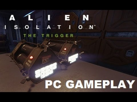 Alien Isolation: The Trigger DLC Gameplay [No Commentary] [60fps Maxed Out]