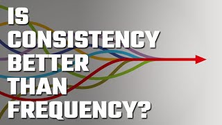 🤔 Consistency vs. Frequency... Which is better?
