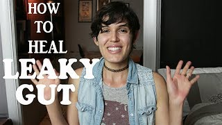HOW TO HEAL LEAKY GUT / DIGESTION / CANDIDA / FUNGAL OVERGROWTH