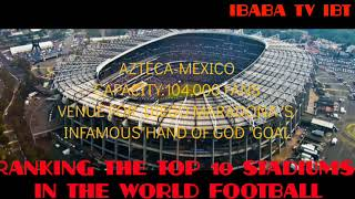 STADIUMS 10 ZAKIRA IMBAGA YA BAFANA BENSHI AMATEKA YA RUHAGO RANKING THE TOP 10 STADIUMS