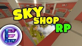 Unturned - Sky shop   A shop above the clouds - We get robbed by our bodyguards? ( Shop RP )