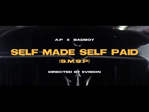 A.P Ft. BadBoy The CEO - Self Made Self Paid (S.M.S.P) (Official Video)