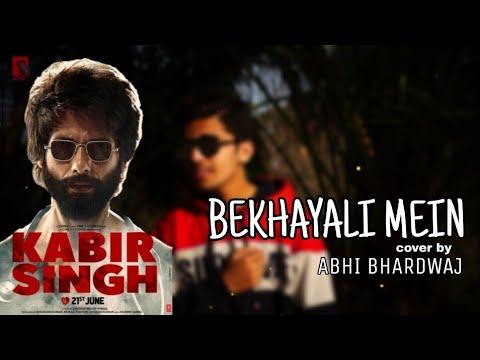 bekhayali-mein- -kabir-singh- -shahid-kapoor-,-kiara-advani- cover-by-abhi-bhardwaj
