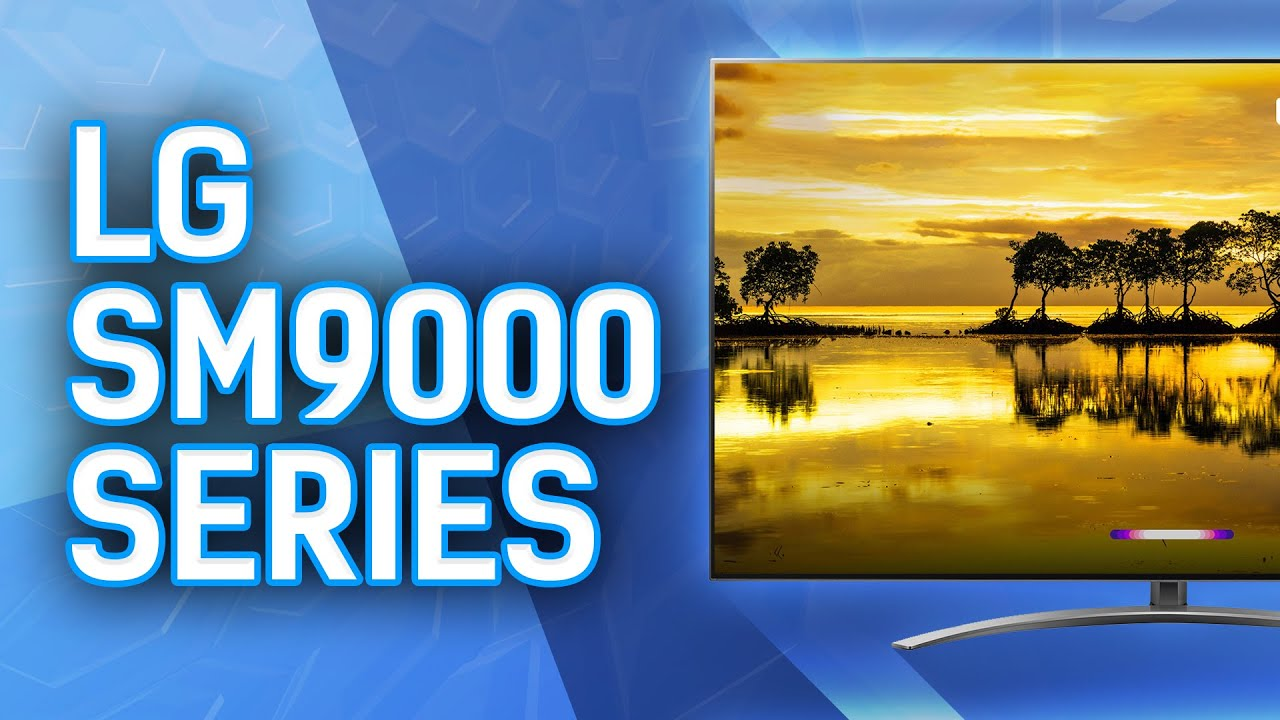 Reviewing The LG SM9000 Series Nanocell TV - 65SM9000