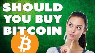 Should I Buy Bitcoin? Is Bitcoin a Good Investment?