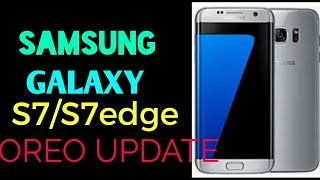 Samsung galaxy s7/s7 edge oreo update india| s7 and s7 edge oreo update