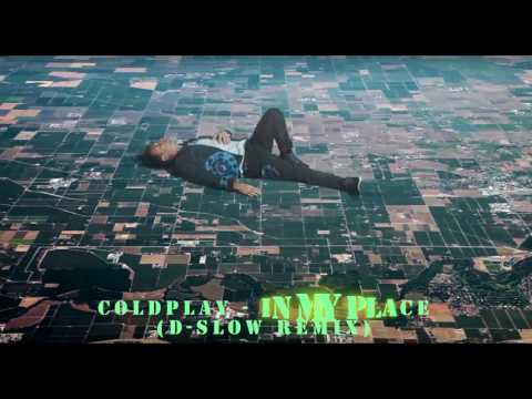 Coldplay - in my place (D-Slow remix)