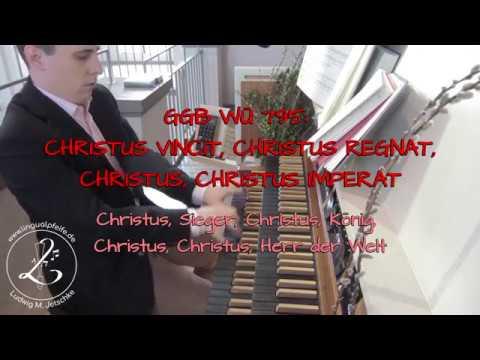 Palmsonntag 2019 | CHRISTUS VINCIT, CHRISTUS REGNAT, CHRISTUS IMPERAT (GGB WÜ 795 vor der Passion)