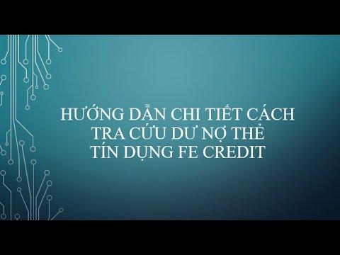 Hướng dẫn cách tra cứu dư nợ thẻ tín dụng Fe Credit