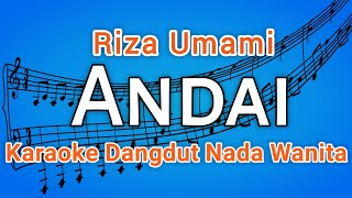 ANDAI - Riza umami - Karaoke dangdut, Nada Wanita