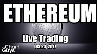 ETHEREUM Live Trading - October 23rd, 2017