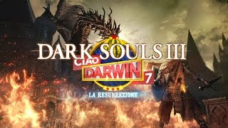 Dark Souls III: Prepare to Ciao Darwin Edition