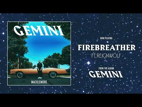 MACKLEMORE FEAT REIGNWOLF - FIREBREATHER