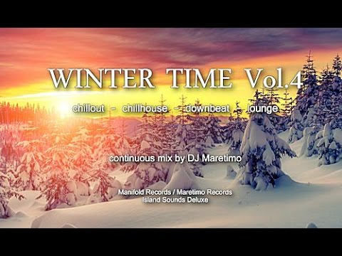 DJ Maretimo - Winter Time Vol.4 (Full Album) HD, 2 Hours, continuous mix, Chillout Music