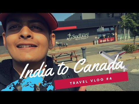 India 🇮🇳 to Canada 🇨🇦 || From Mumbai to Sudbury || Aur Canada AC 047 ||