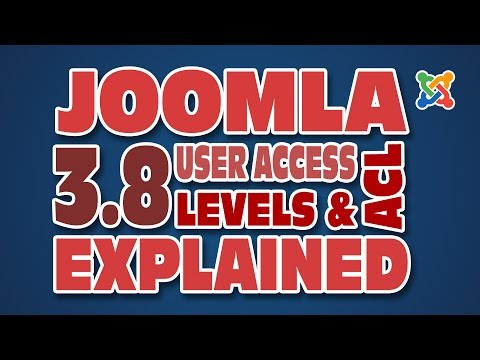 Joomla 3.8 User Access Levels & ACL Explained