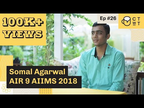CTwT E26 - AIIMS 2018 Topper Somal Agarwal AIR 9