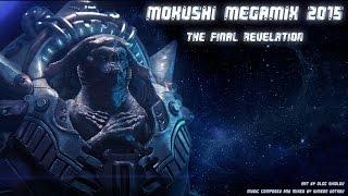 Mokushi - The Final Revelation 2015 [Megamix]