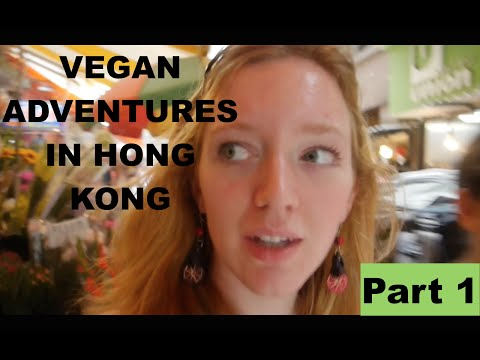 Vegan Adventures in Hong Kong Part 1