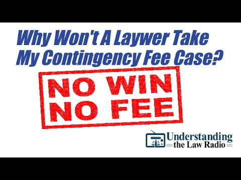 Why Won't a Lawyer Take My Contingency Case?