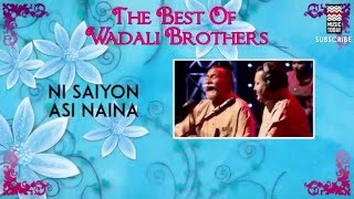 Ni Saiyon Asi Naina - Wadali Brothers (Album:The Best Of  Wadali Brothers)