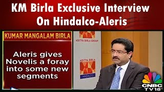 Big Deal | KM Birla Exclusive Interview On Hindalco-Aleris: $2.58 BN Deal | CNBC TV18