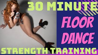 30 Minute Ultimate Body Weight Strength Training Floor Work + Dance Exercise