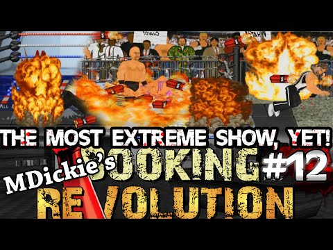 MDickie's Booking Revolution EP12: MOAR EXTREME FUN