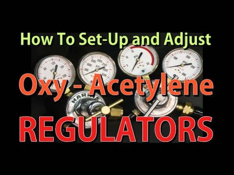How to Set-up and Adjust Oxy-Acetylene Regulators