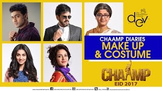 Chaamp Diaries | Makeup and Costume | Dev | Rukmini Maitra | Raj Chakraborty | EID 2017