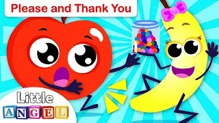 Please and Thank you: Apples and Bananas | Kids Songs by Little Angel