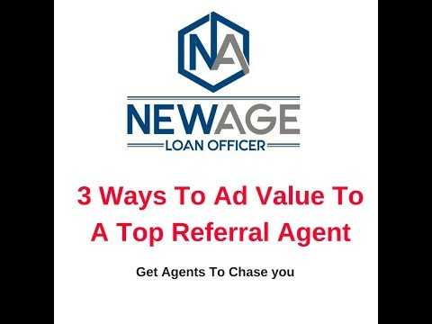 LOAN OFFICERS - 3 Ways To Add Value To A TOP Referral Partner