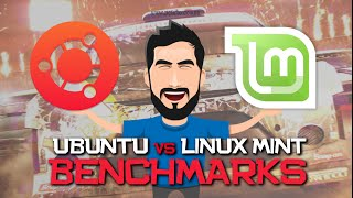 UBUNTU vs LINUX MINT - BENCHMARKS DIRT SHOWDOWN