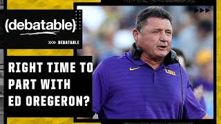 Was it the right time for LSU to part ways with head coach Ed Oregeron?   (debatable)