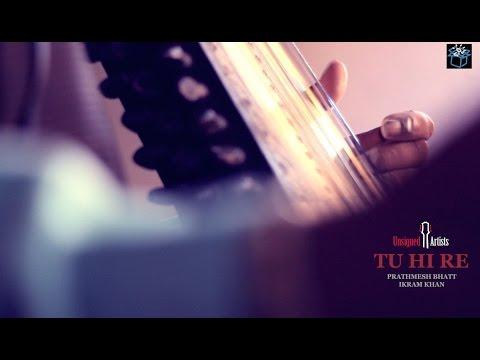 TU HI RE | BOMBAY | COVER | PRATHMESH BHATT | IKRAM KHAN | INSTRUMENTAL