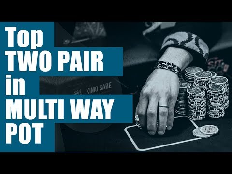 TOP Two Pair in MULTI WAY Pot - Cash Game Poker Strategy